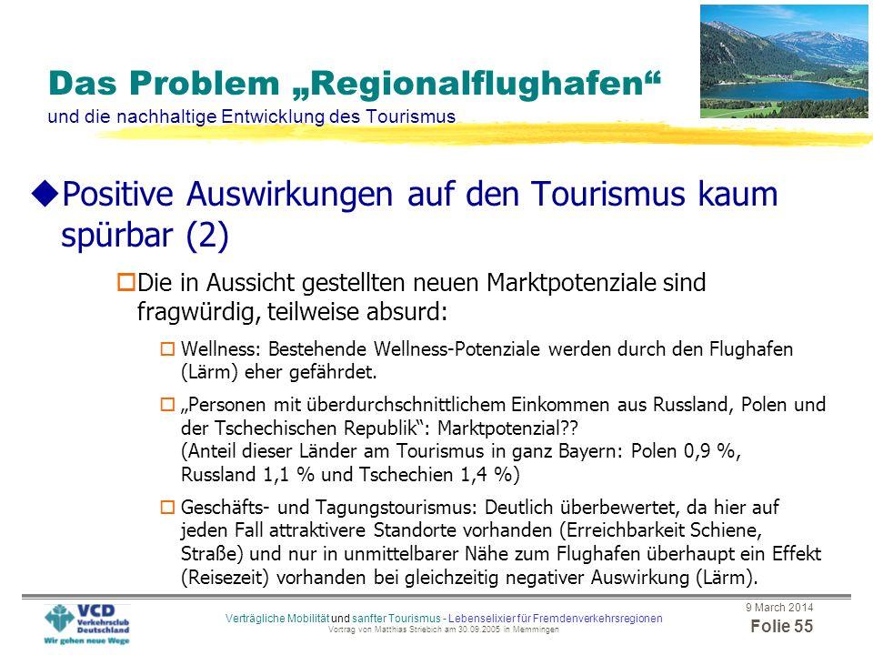 9 March 2014 Folie 54 Verträgliche Mobilität und sanfter Tourismus - Lebenselixier für Fremdenverkehrsregionen Vortrag von Matthias Striebich am 30.09