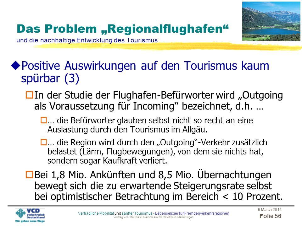 9 March 2014 Folie 55 Verträgliche Mobilität und sanfter Tourismus - Lebenselixier für Fremdenverkehrsregionen Vortrag von Matthias Striebich am 30.09