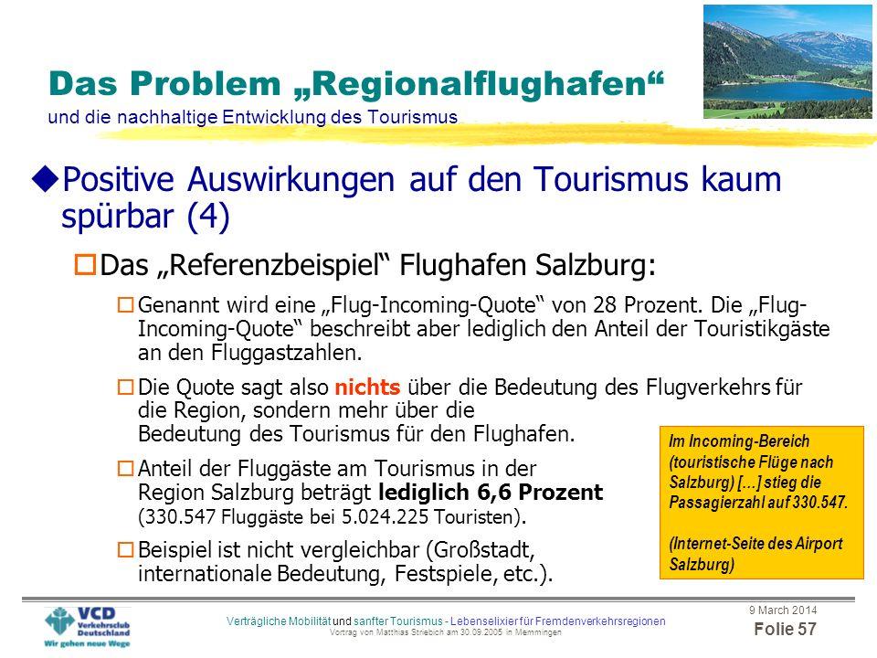 9 March 2014 Folie 56 Verträgliche Mobilität und sanfter Tourismus - Lebenselixier für Fremdenverkehrsregionen Vortrag von Matthias Striebich am 30.09