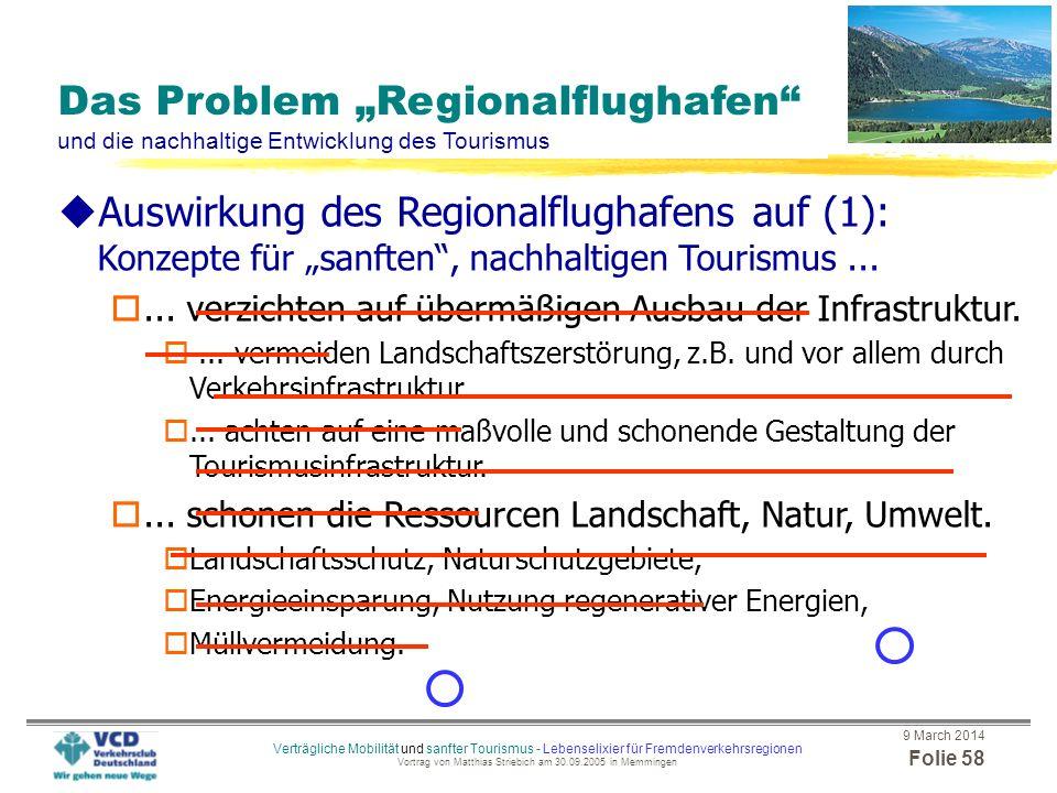 9 March 2014 Folie 57 Verträgliche Mobilität und sanfter Tourismus - Lebenselixier für Fremdenverkehrsregionen Vortrag von Matthias Striebich am 30.09