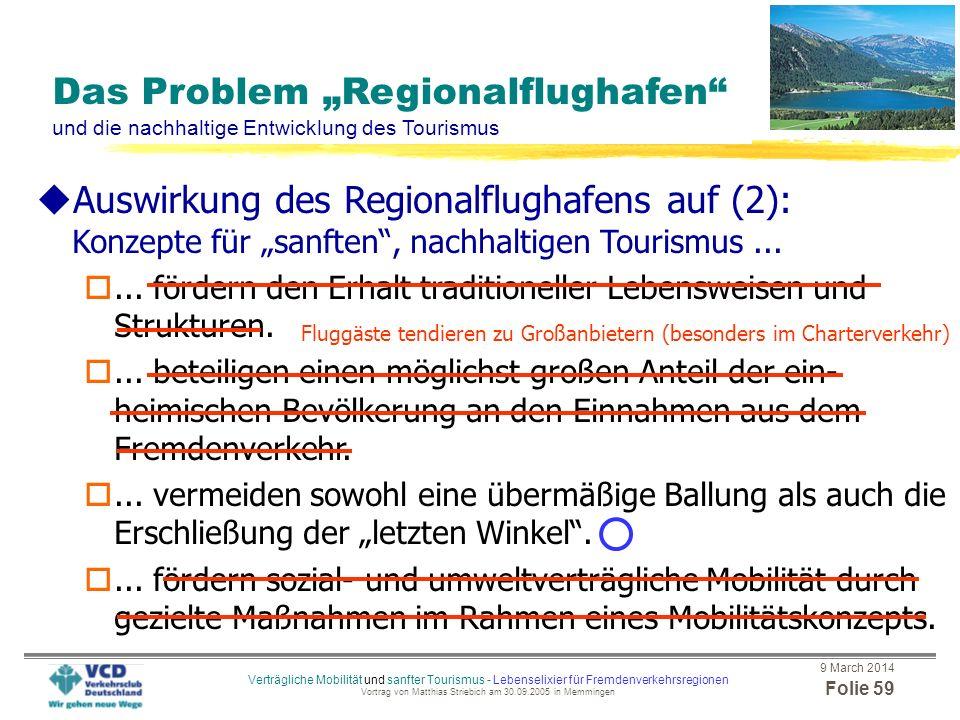 9 March 2014 Folie 58 Verträgliche Mobilität und sanfter Tourismus - Lebenselixier für Fremdenverkehrsregionen Vortrag von Matthias Striebich am 30.09