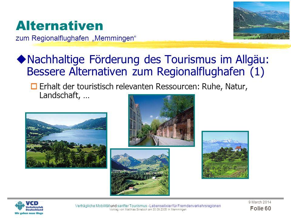 9 March 2014 Folie 59 Verträgliche Mobilität und sanfter Tourismus - Lebenselixier für Fremdenverkehrsregionen Vortrag von Matthias Striebich am 30.09