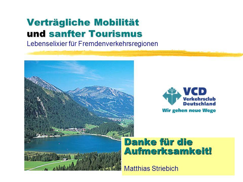 9 March 2014 Folie 62 Verträgliche Mobilität und sanfter Tourismus - Lebenselixier für Fremdenverkehrsregionen Vortrag von Matthias Striebich am 30.09