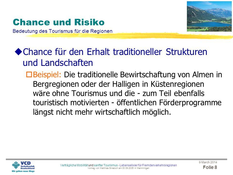 9 March 2014 Folie 7 Verträgliche Mobilität und sanfter Tourismus - Lebenselixier für Fremdenverkehrsregionen Vortrag von Matthias Striebich am 30.09.