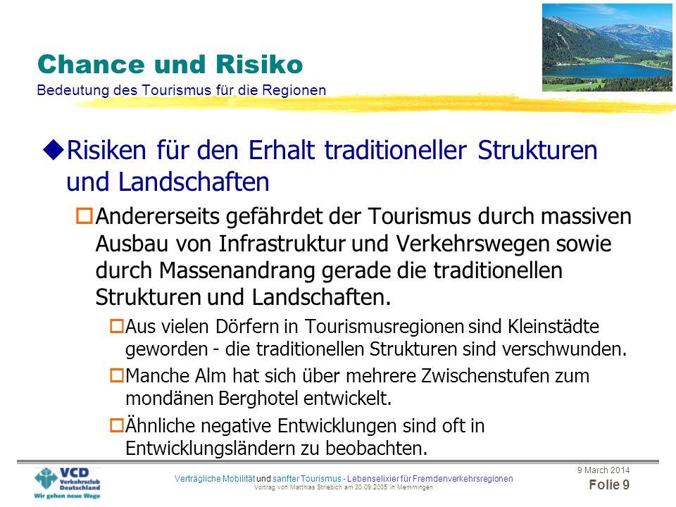 9 March 2014 Folie 8 Verträgliche Mobilität und sanfter Tourismus - Lebenselixier für Fremdenverkehrsregionen Vortrag von Matthias Striebich am 30.09.