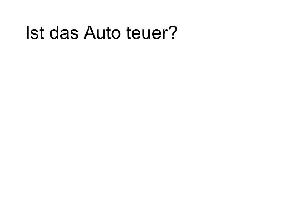 Ist das Auto teuer?