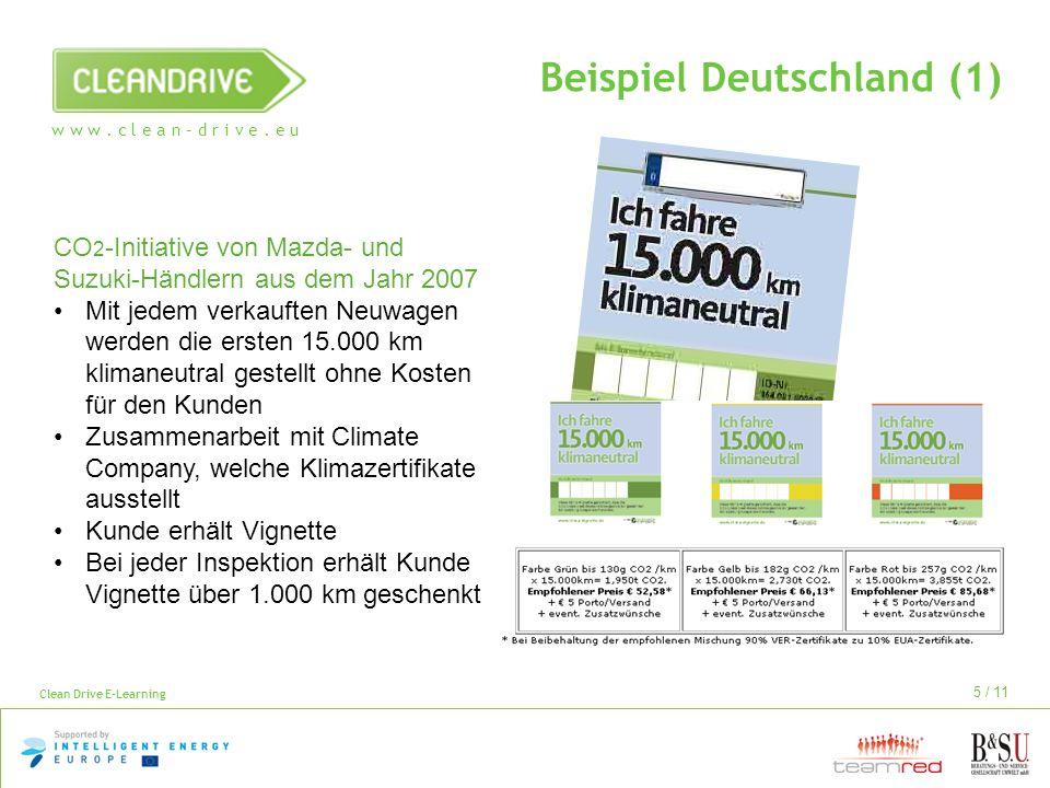 w w w. c l e a n – d r i v e. e u Clean Drive E-Learning 5 / 11 Beispiel Deutschland (1) CO 2 -Initiative von Mazda- und Suzuki-Händlern aus dem Jahr