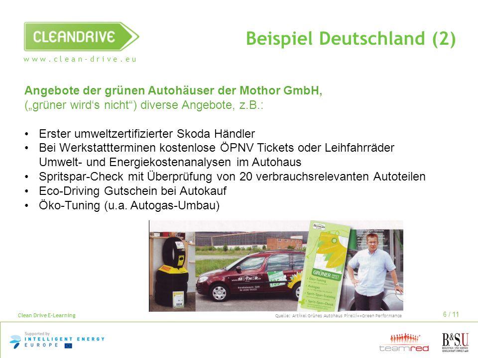 w w w. c l e a n – d r i v e. e u Clean Drive E-Learning 6 / 11 Beispiel Deutschland (2) Angebote der grünen Autohäuser der Mothor GmbH, (grüner wirds
