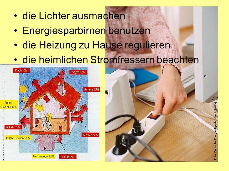 die Lichter ausmachen Energiesparbirnen benutzen die Heizung zu Hause regulieren die heimlichen Stromfressern beachten