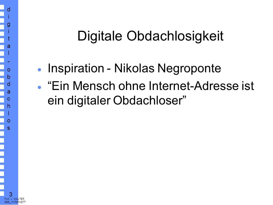 digital-obdachlosdigital-obdachlos 2 Prof. J.
