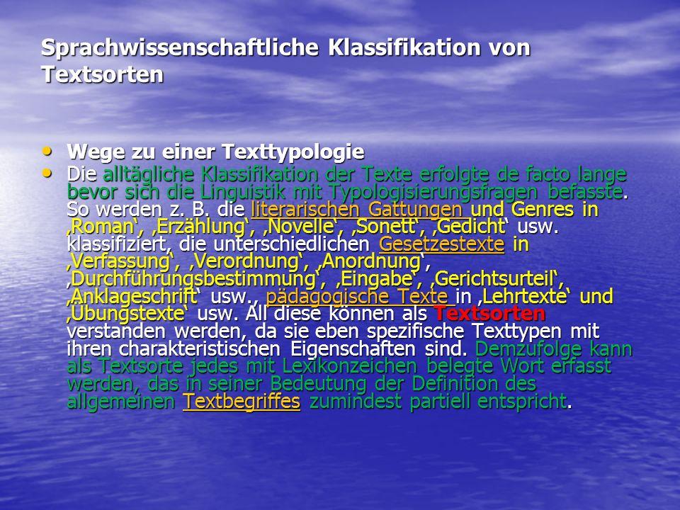 Sprachwissenschaftliche Klassifikation von Textsorten Wege zu einer Texttypologie Wege zu einer Texttypologie Die alltägliche Klassifikation der Texte
