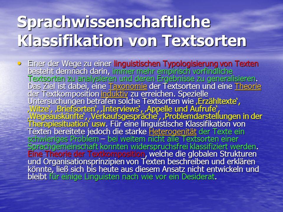 Sprachwissenschaftliche Klassifikation von Textsorten Einer der Wege zu einer linguistischen Typologisierung von Texten besteht demnach darin, immer m
