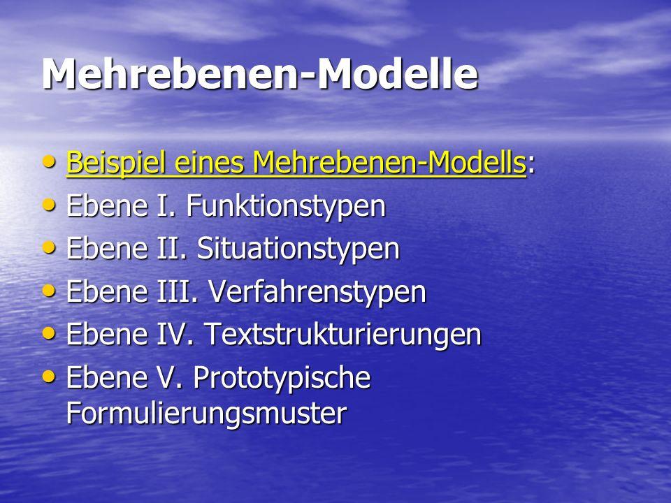 Mehrebenen-Modelle Beispiel eines Mehrebenen-Modells: Beispiel eines Mehrebenen-Modells: Ebene I. Funktionstypen Ebene I. Funktionstypen Ebene II. Sit