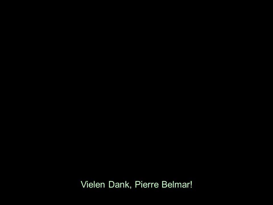 Vielen Dank, Pierre Belmar!