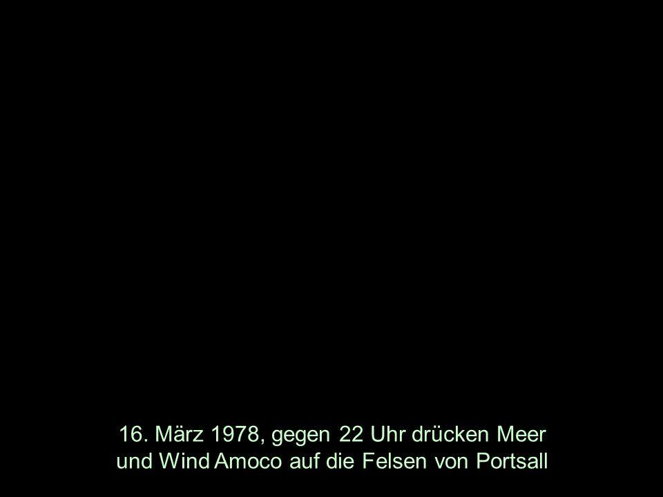 16. März 1978, gegen 22 Uhr drücken Meer und Wind Amoco auf die Felsen von Portsall