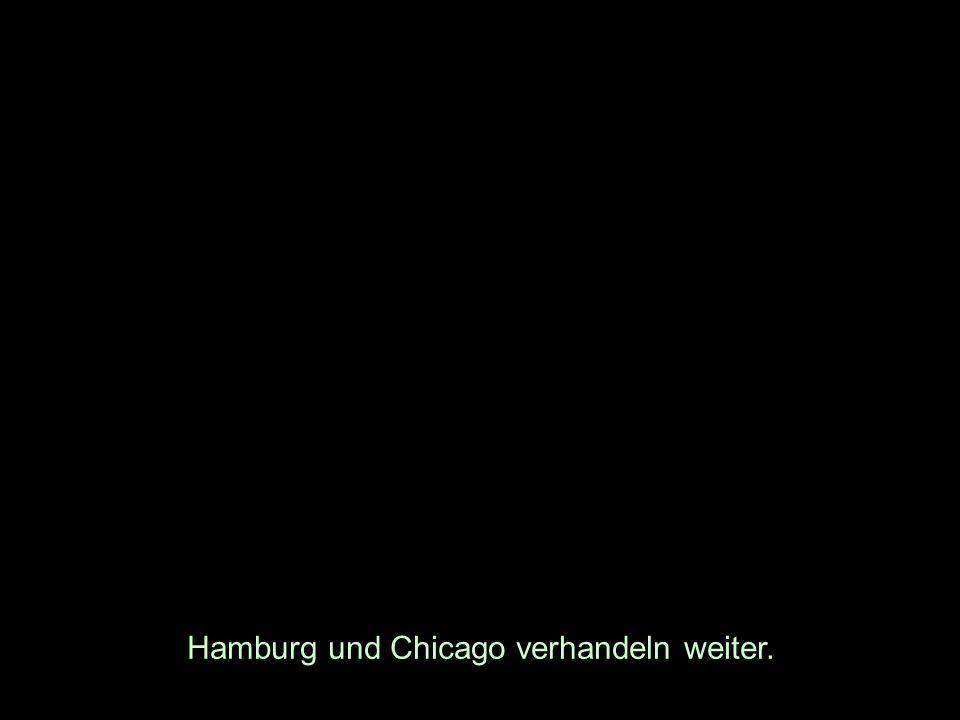 Hamburg und Chicago verhandeln weiter.