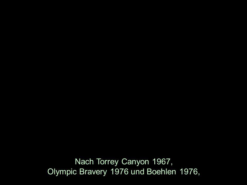 Nach Torrey Canyon 1967, Olympic Bravery 1976 und Boehlen 1976,