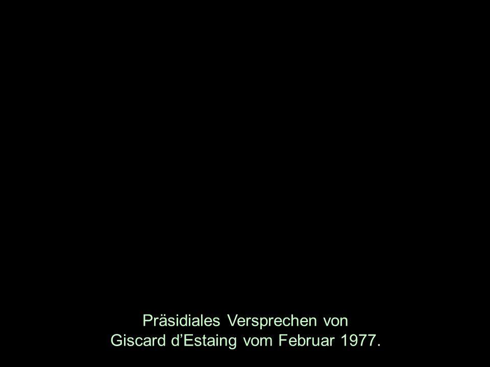 Präsidiales Versprechen von Giscard dEstaing vom Februar 1977.