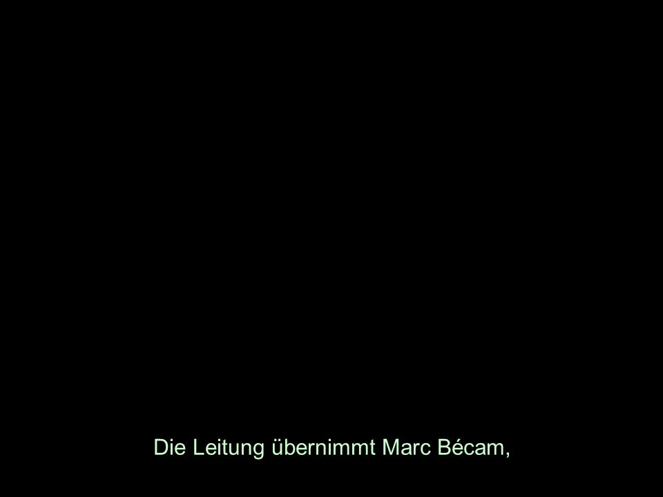 Die Leitung übernimmt Marc Bécam,