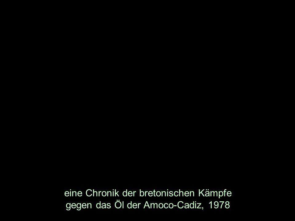 eine Chronik der bretonischen Kämpfe gegen das Öl der Amoco-Cadiz, 1978