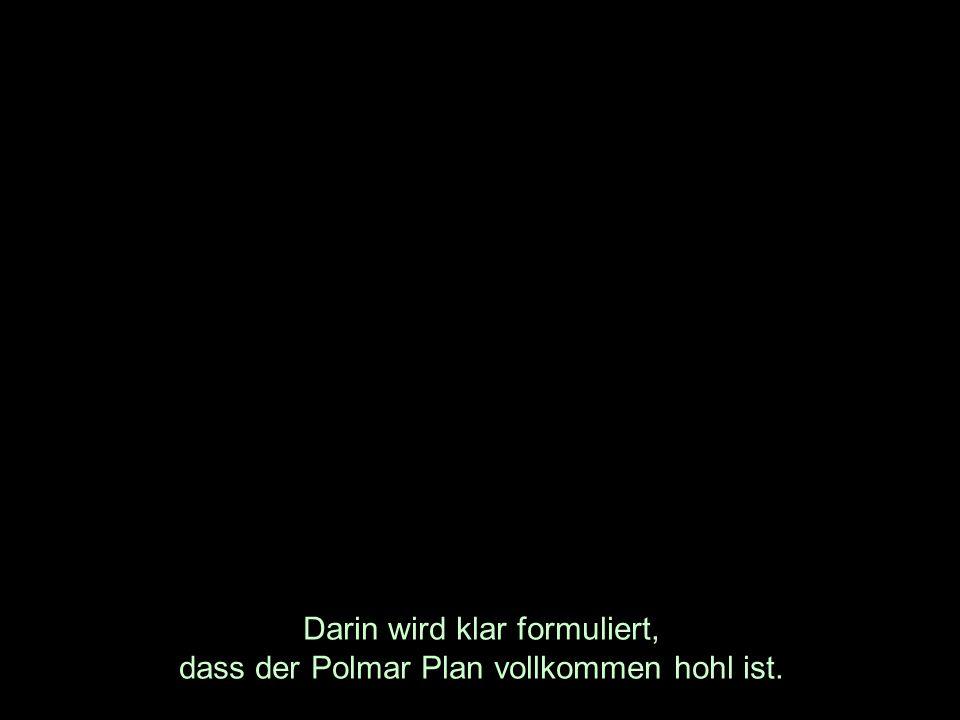 Darin wird klar formuliert, dass der Polmar Plan vollkommen hohl ist.