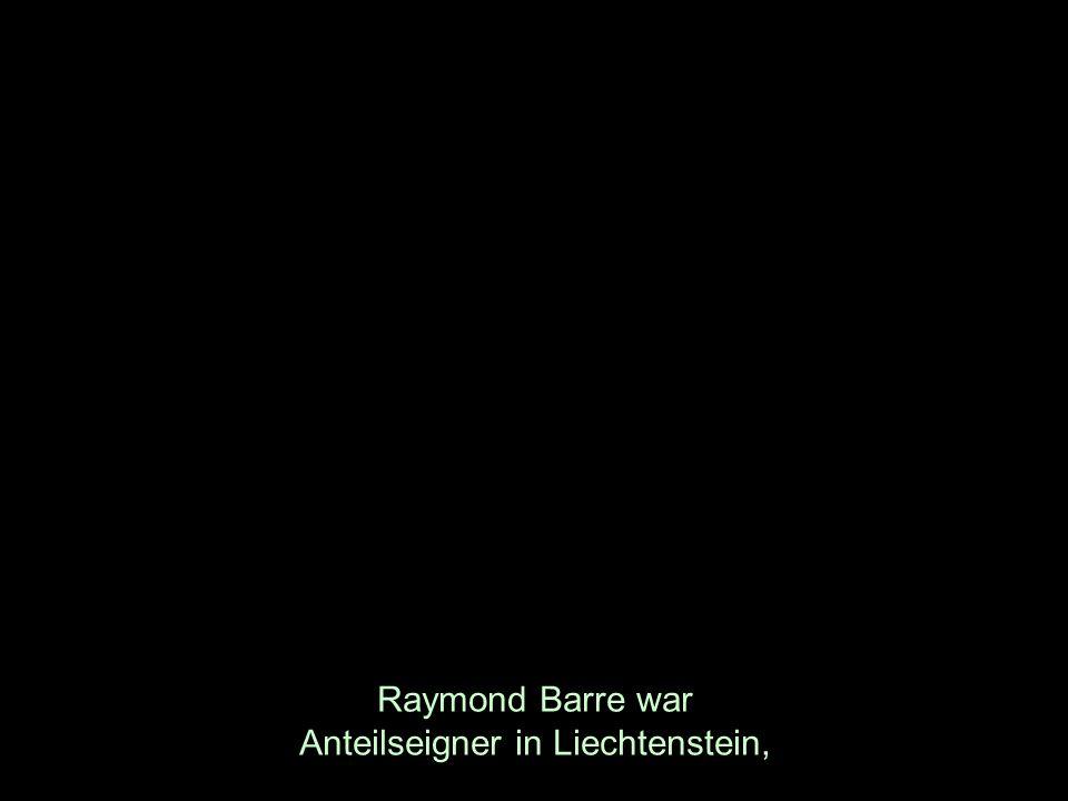 Raymond Barre war Anteilseigner in Liechtenstein,