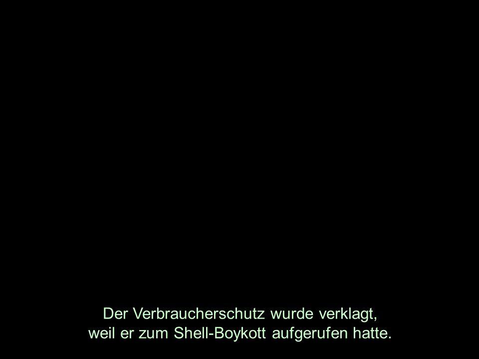 Der Verbraucherschutz wurde verklagt, weil er zum Shell-Boykott aufgerufen hatte.