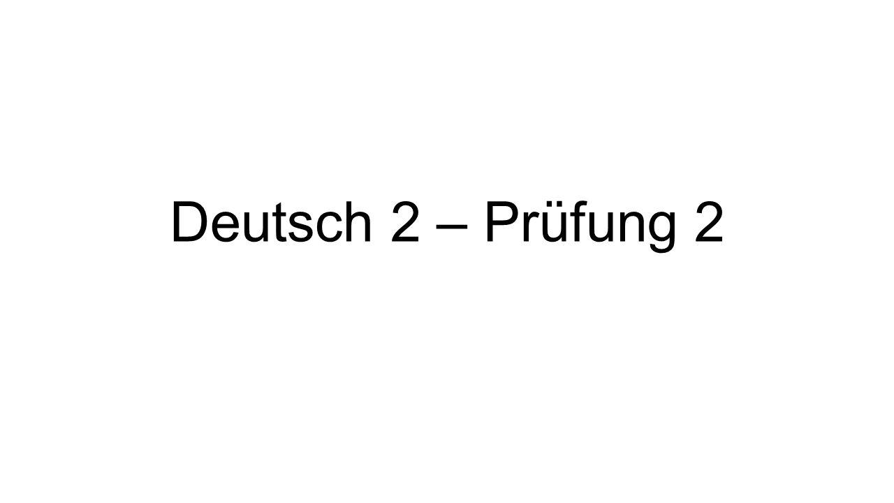 Deutsch 2 – Prüfung 2