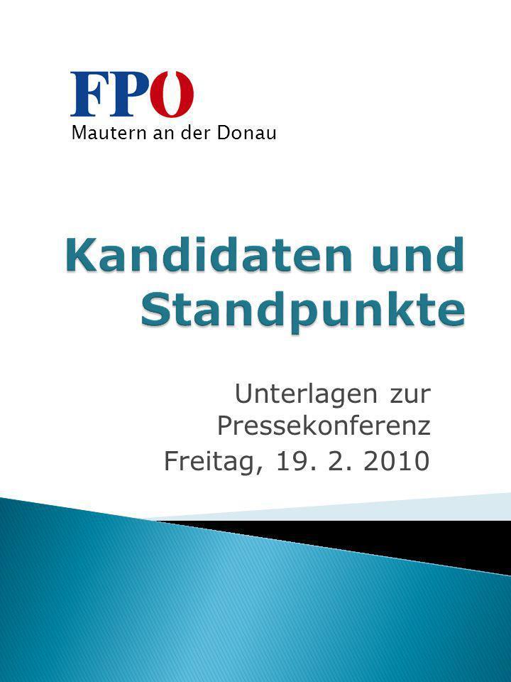 Unterlagen zur Pressekonferenz Freitag, 19. 2. 2010 Mautern an der Donau