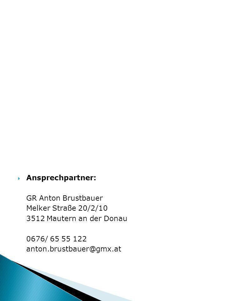Ansprechpartner: GR Anton Brustbauer Melker Straße 20/2/10 3512 Mautern an der Donau 0676/ 65 55 122 anton.brustbauer@gmx.at