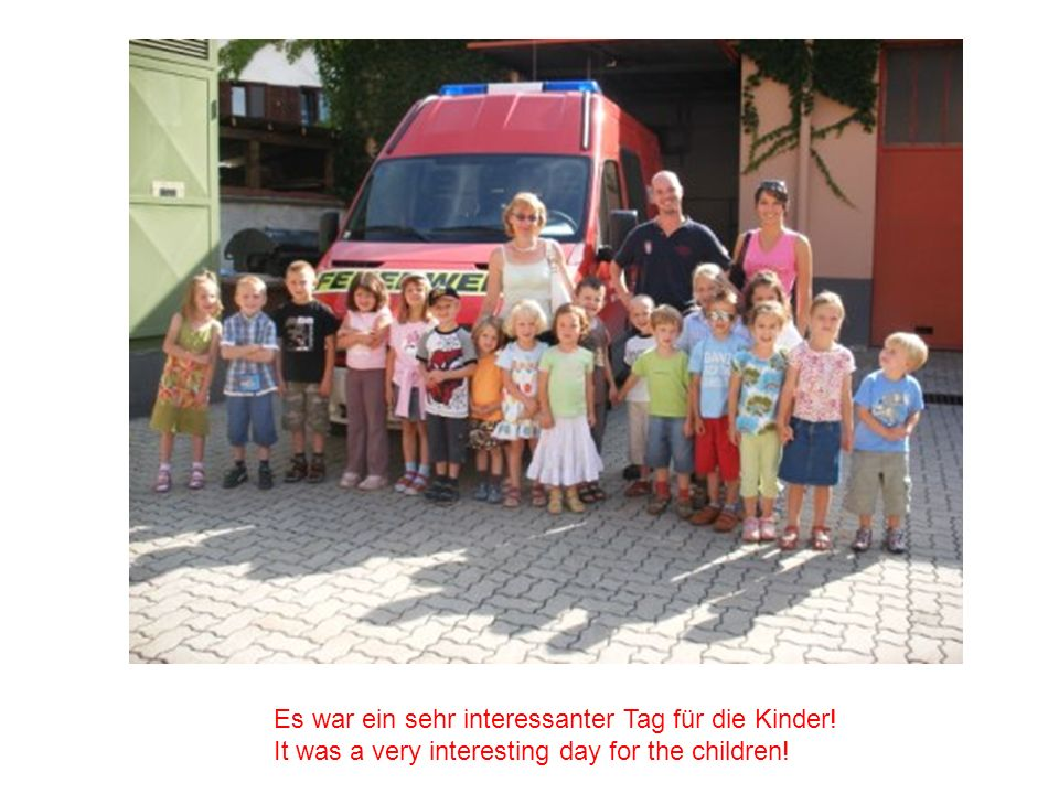 Es war ein sehr interessanter Tag für die Kinder! It was a very interesting day for the children!