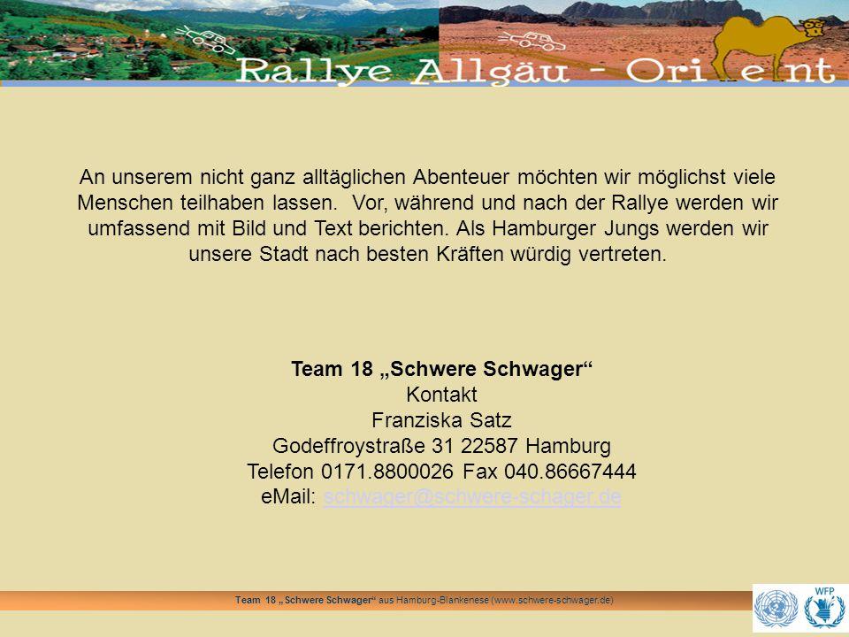 Team 18 Schwere Schwager aus Hamburg-Blankenese (www.schwere-schwager.de) Team 18 Schwere Schwager Kontakt Franziska Satz Godeffroystraße 31 22587 Ham