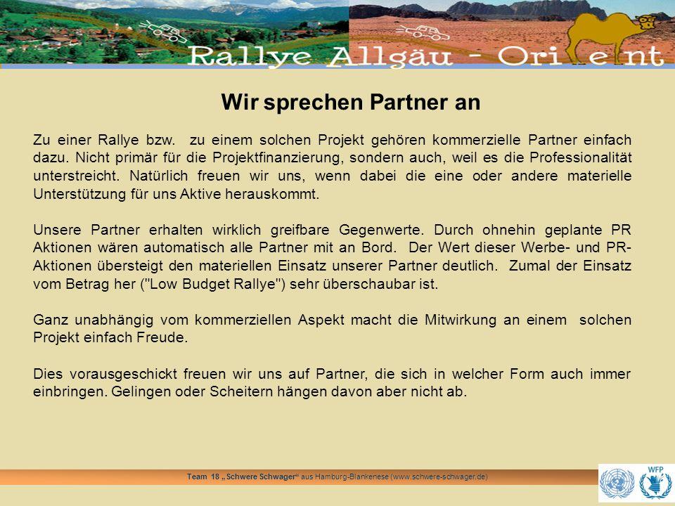Team 18 Schwere Schwager aus Hamburg-Blankenese (www.schwere-schwager.de) Der Nutzen für unsere Partner Geschmackvolle und dezente Werbung auf den Rallye-Fahrzeugen.