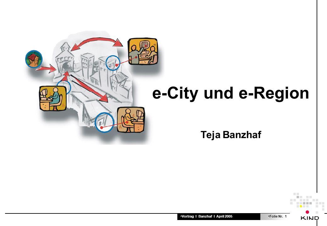 Vortrag I Banzhaf I April 2005Folie Nr. 22 Vielen Dank für Ihre Aufmerksamkeit