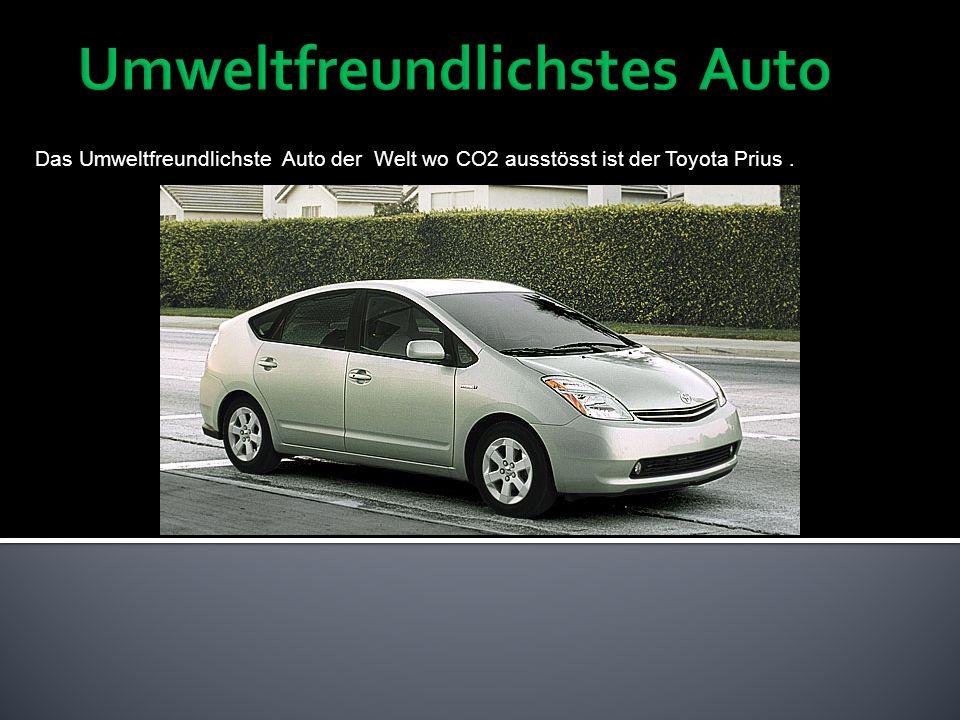 Das Umweltfreundlichste Auto der Welt wo CO2 ausstösst ist der Toyota Prius.