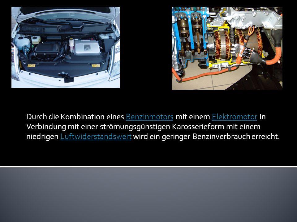 Durch die Kombination eines Benzinmotors mit einem Elektromotor in Verbindung mit einer strömungsgünstigen Karosserieform mit einem niedrigen Luftwide