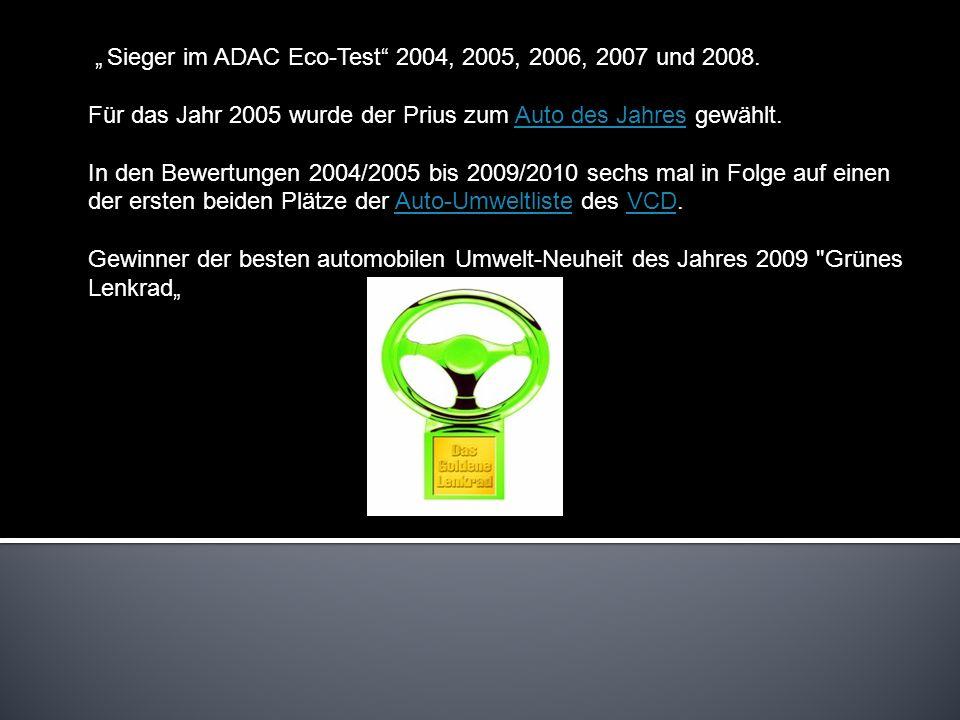 Sieger im ADAC Eco-Test 2004, 2005, 2006, 2007 und 2008. Für das Jahr 2005 wurde der Prius zum Auto des Jahres gewählt.Auto des Jahres In den Bewertun