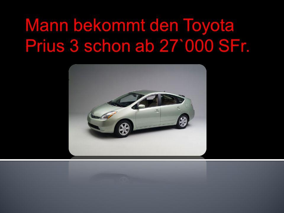 Mann bekommt den Toyota Prius 3 schon ab 27`000 SFr.