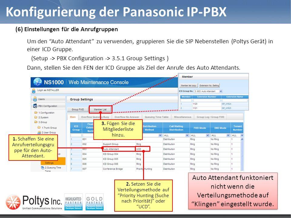 Konfigurierung der Panasonic IP-PBX 1. Schaffen Sie eine Anrufverteilungsgru ppe für den Auto- Attendant. 2. Setzen Sie die Verteilungsmethode auf Pri