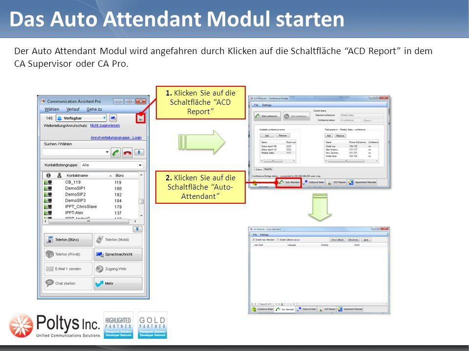 Das Auto Attendant Modul starten Der Auto Attendant Modul wird angefahren durch Klicken auf die Schaltfläche ACD Report in dem CA Supervisor oder CA P