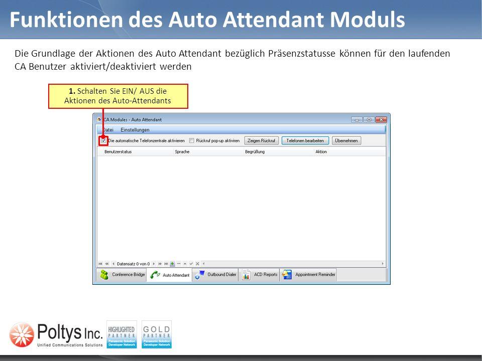 Funktionen des Auto Attendant Moduls Die Grundlage der Aktionen des Auto Attendant bezüglich Präsenzstatusse können für den laufenden CA Benutzer akti