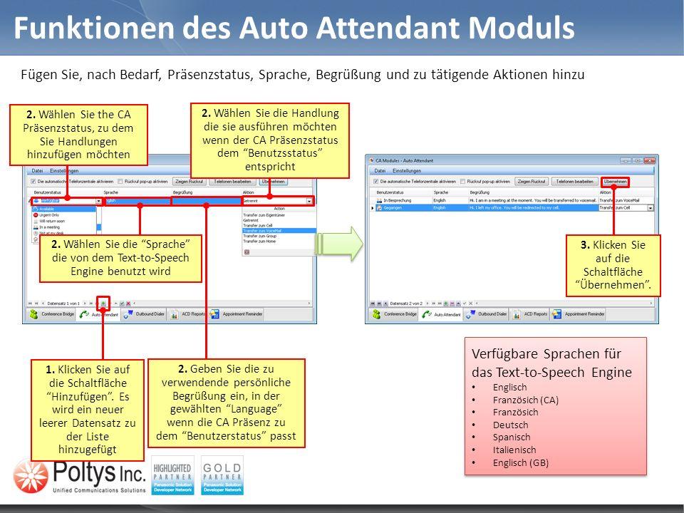 Funktionen des Auto Attendant Moduls Fügen Sie, nach Bedarf, Präsenzstatus, Sprache, Begrüßung und zu tätigende Aktionen hinzu 1. Klicken Sie auf die