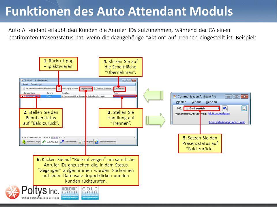 Funktionen des Auto Attendant Moduls Auto Attendant erlaubt den Kunden die Anrufer IDs aufzunehmen, während der CA einen bestimmten Präsenzstatus hat,
