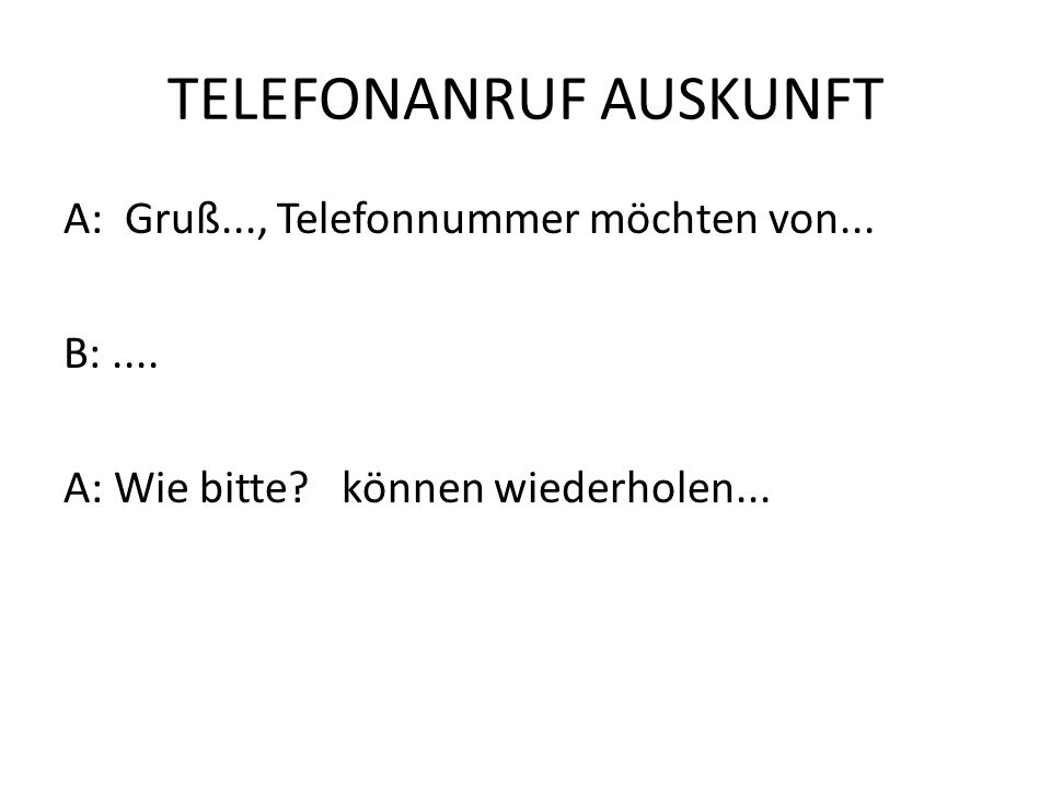 TELEFONANRUF AUSKUNFT A: Gruß..., Telefonnummer möchten von...