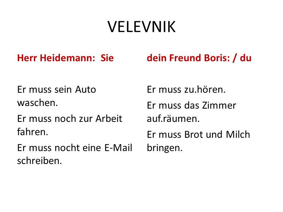 VELEVNIK Herr Heidemann: Sie Er muss sein Auto waschen.