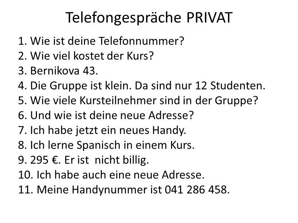 Telefongespräche PRIVAT 1.Wie ist deine Telefonnummer.