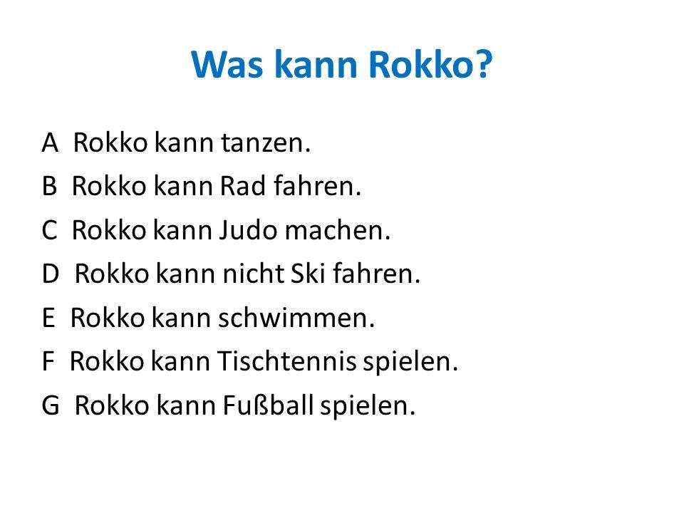 Was kann Rokko.A Rokko kann tanzen. B Rokko kann Rad fahren.