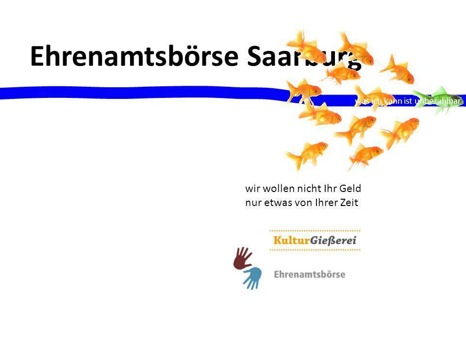 Ehrenamtsbörse Saarburg wir wollen nicht Ihr Geld nur etwas von Ihrer Zeit was ich kann ist unbezahlbar