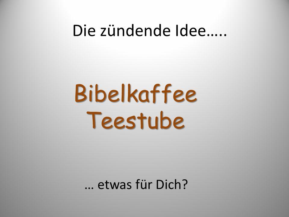 Die zündende Idee….. Bibelkreis … etwas für Dich?