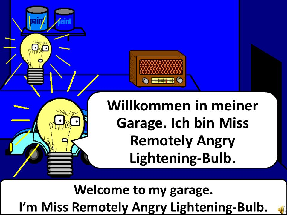 Welcome to my garage.Im Miss Remotely Angry Lightening-Bulb.